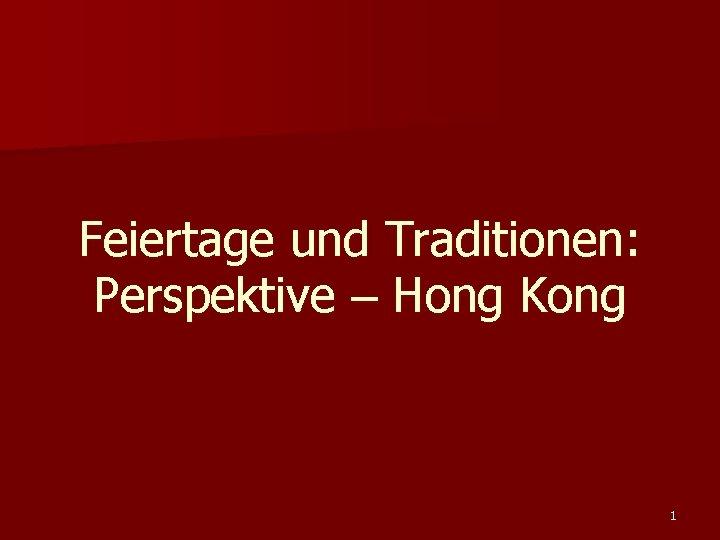 Feiertage und Traditionen Perspektive Hong Kong 1 Kapitel