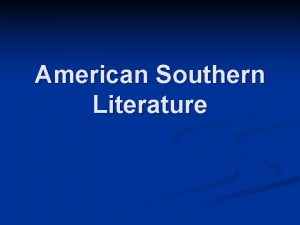 American Southern Literature Southern Literature 101 Southern literature