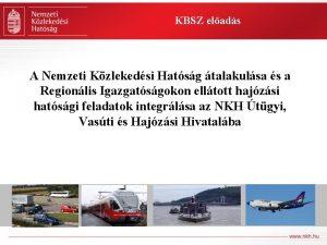 KBSZ elads A Nemzeti Kzlekedsi Hatsg talakulsa s