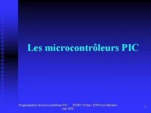 Les microcontrleurs PIC Programmation des microcontrleurs PIC ENSET