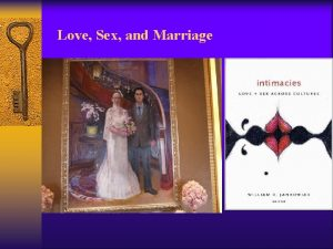 Love Sex and Marriage Sex Love and Marriage