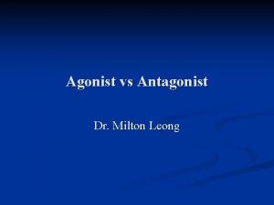 Agonist vs Antagonist Dr Milton Leong Gonadotrophin releasing