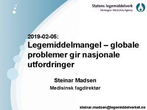 2019 02 05 Legemiddelmangel globale problemer gir nasjonale