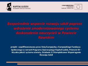 Bezporednie wsparcie rozwoju szk poprzez wdroenie zmodernizowanego systemu