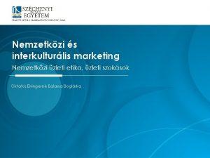 Nemzetkzi s interkulturlis marketing Nemzetkzi zleti etika zleti