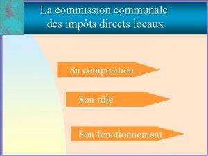 La commission communale des impts directs locaux Sa
