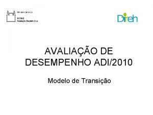 AVALIAO DE DESEMPENHO ADI2010 Modelo de Transio AVALIAO