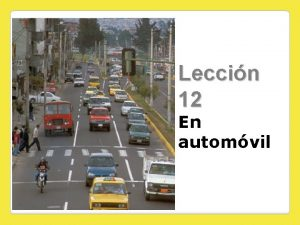 Leccin 12 En automvil Per y Ecuador 1