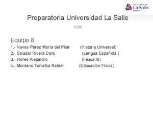 Preparatoria Universidad La Salle 1006 Equipo 8 1