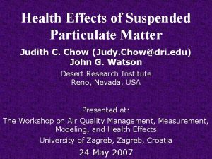 Health Effects of Suspended Particulate Matter Judith C