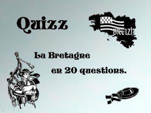 Quizz La Bretagne en 20 questions Connaissezvous la