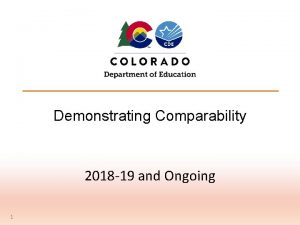 Demonstrating Comparability 2018 19 and Ongoing 1 Objectives