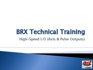 BRX Technical Training HighSpeed IO Axis Pulse Outputs