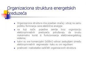 Organizaciona struktura energetskih preduzea n n Organizaciona struktura