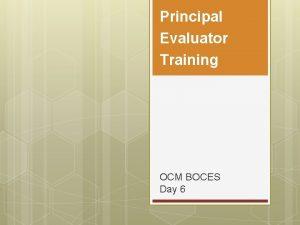 Principal Evaluator Training OCM BOCES Day 6 Nine