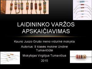 LAIDININKO VAROS APSKAIIAVIMAS Kauno Juozo Gruo meno vidurin