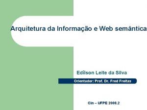 Arquitetura da Informao e Web semntica Edlson Leite