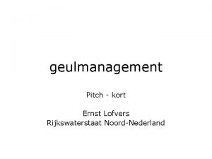 geulmanagement Pitch kort Ernst Lofvers Rijkswaterstaat NoordNederland Ernst