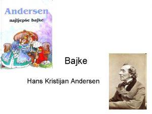Bajke Hans Kristijan Andersen Hans Kristijan Andersen Hans