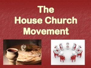 The House Church Movement The House Church Movement