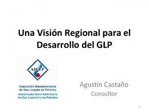 Una Visin Regional para el Desarrollo del GLP