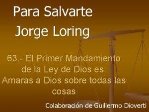 Para Salvarte Jorge Loring 63 El Primer Mandamiento