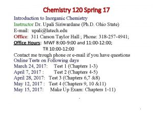 Chemistry 120 Spring 17 Introduction to Inorganic Chemistry