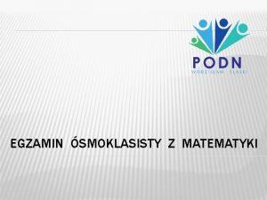 EGZAMIN SMOKLASISTY Z MATEMATYKI matematyka 16 kwietnia 2019