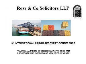 Ross Co Solicitors LLP 5 th INTERNATIONAL CARGO