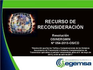 RECURSO DE RECONSIDERACIN Resolucin OSINERGMIN N 054 2013