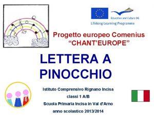 Progetto europeo Comenius CHANTEUROPE LETTERA A PINOCCHIO Istituto