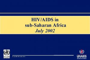 HIVAIDS in subSaharan Africa July 2002 01 July