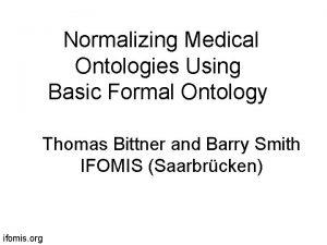 Normalizing Medical Ontologies Using Basic Formal Ontology Thomas