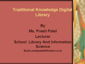 Traditional Knowledge Digital Library By Ms Preeti Patel
