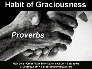 Habit of Graciousness Proverbs Matt Lyle Crossroads International