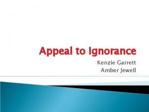 Appeal to Ignorance Kenzie Garrett Amber Jewell Definition