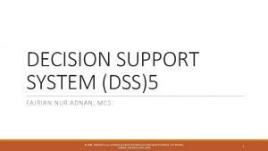 DECISION SUPPORT SYSTEM DSS5 FAJRIAN NUR ADNAN MCS