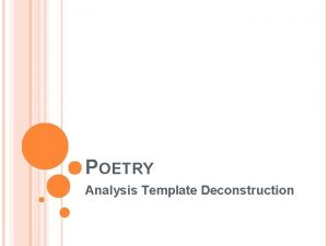 POETRY Analysis Template Deconstruction GENRE OF POETRY NARRATIVE
