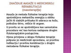 Masaa je metoda fizikalne terapije koja upotrebljava mehaniku