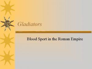 Gladiators Blood Sport in the Roman Empire Tacitus