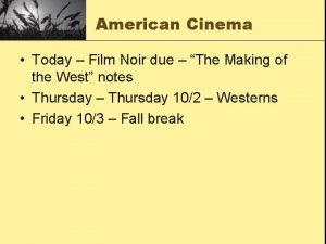 American Cinema Today Film Noir due The Making