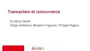 Transaction et concurrence Du Mooc Bador Serge Abiteboul