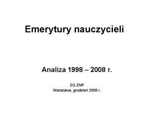Emerytury nauczycieli Analiza 1998 2008 r ZG ZNP
