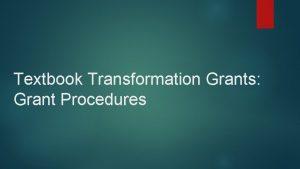 Textbook Transformation Grants Grant Procedures Communications Jeff Gallant