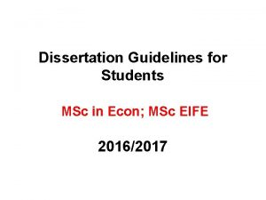 Dissertation Guidelines for Students MSc in Econ MSc
