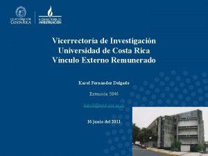 Vicerrectora de Investigacin Universidad de Costa Rica Vnculo