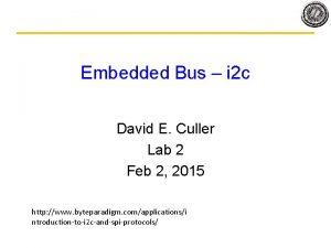 Embedded Bus i 2 c David E Culler