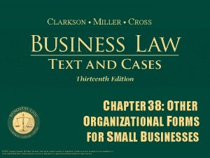 CLARKSON MILLER CROSS CHAPTER 38 OTHER ORGANIZATIONAL FORMS
