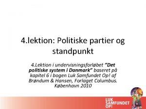 4 lektion Politiske partier og standpunkt 4 Lektion