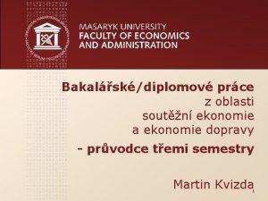 Bakalskdiplomov prce z oblasti soutn ekonomie a ekonomie
